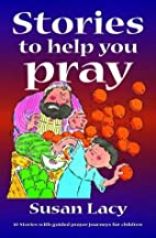 Stories to Help You Pray: 10 Stories with…
