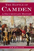 Amazon.com: The Battle of Camden: A Documentary History (9781596291447): Jim Piecuch: Books