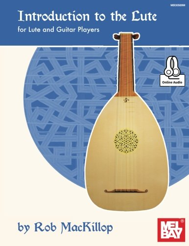 Introduction to the Lute: For Lute and Guitar Players [MacKillop, Rob] (Tapa Blanda)