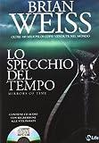 Brian L. Weiss Lo specchio del tempo. Con CD Audio