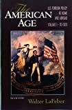 The American Age: United States Foreign Policy at Home and Abroad, Vol. 1: To 1920 (0393964752) by LaFeber, Walter