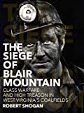 img - for The Siege of Blair Mountain book / textbook / text book