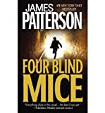 James Patterson (Four Blind Mice) By Patterson, James (Author) Mass market paperback on 01-Oct-2003
