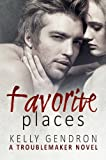 Favorite Places (A TroubleMaker Novel)