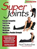 img - for Super Joints: Russian Longevity Secrets for Pain-Free Movement, book / textbook / text book