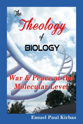 The Theology Of Biology: War & Peace At The Molecular Level