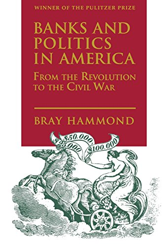 banks-and-politics-in-america-from-the-revolution-to-the-civil-war