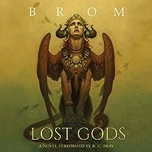 Lost Gods: A Novel | Livre audio Auteur(s) :  Brom Narrateur(s) : R. C. Bray