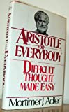 Aristotle for Everybody or Difficult Thought Made Easy (0025031007) by Adler, Mortimer J.