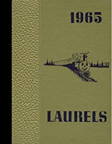 (Reprint) 1965 Yearbook: Laurel High School, Laurel, Montana Laurel High School 1965 Yearbook Staff