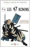 Les 47 rônins : Le trésor des loyaux samouraïs
