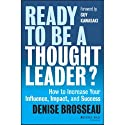 Ready to Be a Thought Leader?: How to Increase Your Influence, Impact, and Success Audiobook by Denise Brosseau, Guy Kawasaki (foreword) Narrated by Kristin Kalbli, Vince Canlas