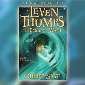 Leven Thumps and the Eyes of the Want Audiobook
