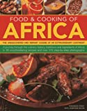 Food & Cooking of Africa: The undiscovered and vibrant cuisine of an extraordinary continent