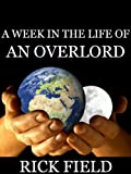 img - for A Week In The Life Of An Overlord book / textbook / text book