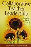Collaborative Teacher Leadership: How Teachers Can Foster Equitable Schools