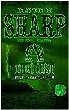 The Dust: Book Three - Sanctum by David H Sharp