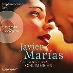 So fängt das Schlimme an   Javier Marías