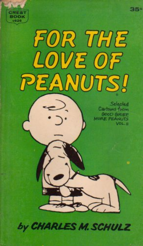For the Love of Peanuts, Schulz, Charles Monroe