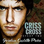 Criss Cross: PsyCop, Book 2 | Jordan Castillo Price