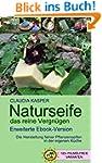 Naturseife, das reine Vergn�gen: Die...
