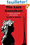 The Last Cannibals: A South American...
