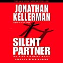 Silent Partner (       UNABRIDGED) by Jonathan Kellerman Narrated by Alexander Adams