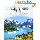 Argentinien-Chile: Abenteuer am Ende der Welt