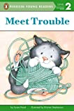 Meet Trouble (Penguin Young Readers, L2) (044842455X) by Hood, Susan