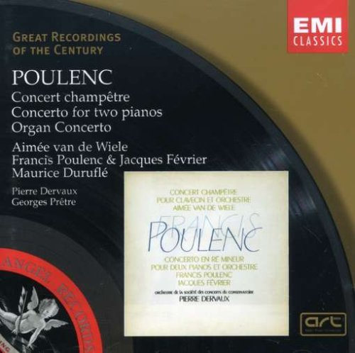 Poulenc: Concert Campetre / Concerto For Two Pianos / Organ Concerto (Great Recordings of the Century) (Poulenc Organ Concerto compare prices)