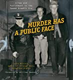 Murder Has a Public Face: Crime and Punishment in the Speed Graphic Era (0873516273) by Millett, Larry