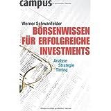 """B�rsenwissen f�r erfolgreiche Investments: Analyse, Strategie, Timingvon """"Werner Schwanfelder"""""""