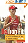 Be Iron Fit: Time-Efficient Training...
