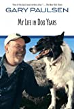 img - for MY LIFE IN DOG YEARS by Paulsen, Gary ( Author ) on Jun-08-1999[ Paperback ] book / textbook / text book
