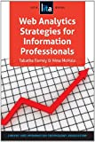 Web Analytics Strategies for Information Professionals (Lita Guide)