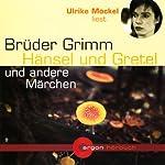 Hänsel und Gretel und andere Märchen | Brüder Grimm