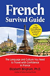 French Survival Guide: The Language and Culture You Need to Travel with Confidence in France by World Prospect Press
