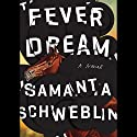 Fever Dream: A Novel Audiobook by Samanta Schweblin, Megan McDowell - translator Narrated by Hillary Huber