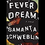 Fever Dream: A Novel | Samanta Schweblin,Megan McDowell - translator