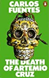 The Death Of Artemio Cruz (0140049215) by Carlos Fuentes