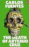 The Death Of Artemio Cruz (0140049215) by Carlos Fuentes