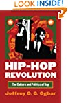 Hip-Hop Revolution: The Culture and P...