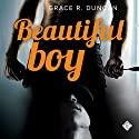 Beautiful Boy Audiobook by Grace R. Duncan Narrated by Joel Leslie