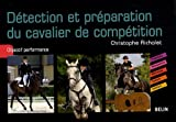 echange, troc Christophe Richalet - Détection et préparation du cavalier de compétition : Objectif performance