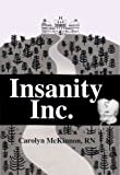 img - for Insanity, Inc. book / textbook / text book