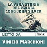 La vera storia del pirata Long John Silver | Björn Larsson
