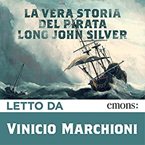 La vera storia del pirata Long John Silver Hörbuch
