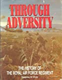 img - for Through adversity: the history of the Royal Air Force Regiment 1942-1992 book / textbook / text book