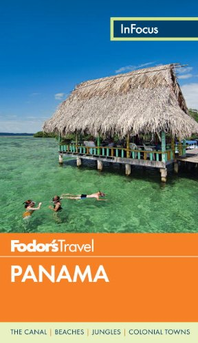 Fodor'S In Focus Panama (Travel Guide)