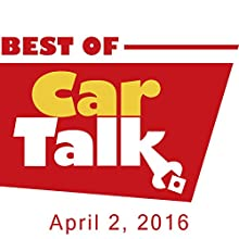The Best of Car Talk, A Nice Juicy Pizza, April 2, 2016 Radio/TV Program by Tom Magliozzi, Ray Magliozzi Narrated by Tom Magliozzi, Ray Magliozzi